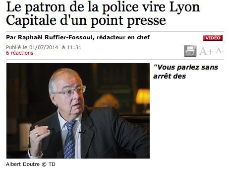 Le patron de la police lyonnaise : «Partez, je ne veux plus parler aux journalistes de Lyon Capitale»