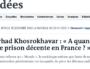Farhad Khosrokhavar : « À quand une prison décente en France ? »