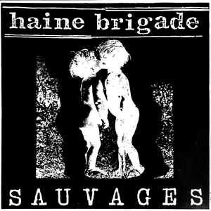 L'album Sauvages du groupe Haine brigade est sorti en 1987.
