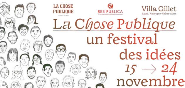 Festival « La Chose Publique » à Lyon : vous aussi participez au débat