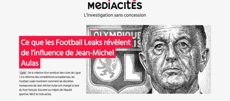 «Football Leaks» : Jean-Michel Aulas à la manoeuvre pour son club et aussi ses affaires