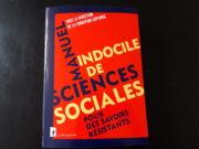 Le Manuel indocile de sciences sociales, publié en septembre 2019 aux éditions La Découverte. Une soirée autour de ce livre est programmée le 11 mars au Rize de Villeurbanne