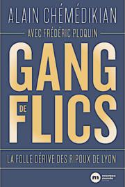 Couverture du livre Gang de flics d'Alain Chémédikian