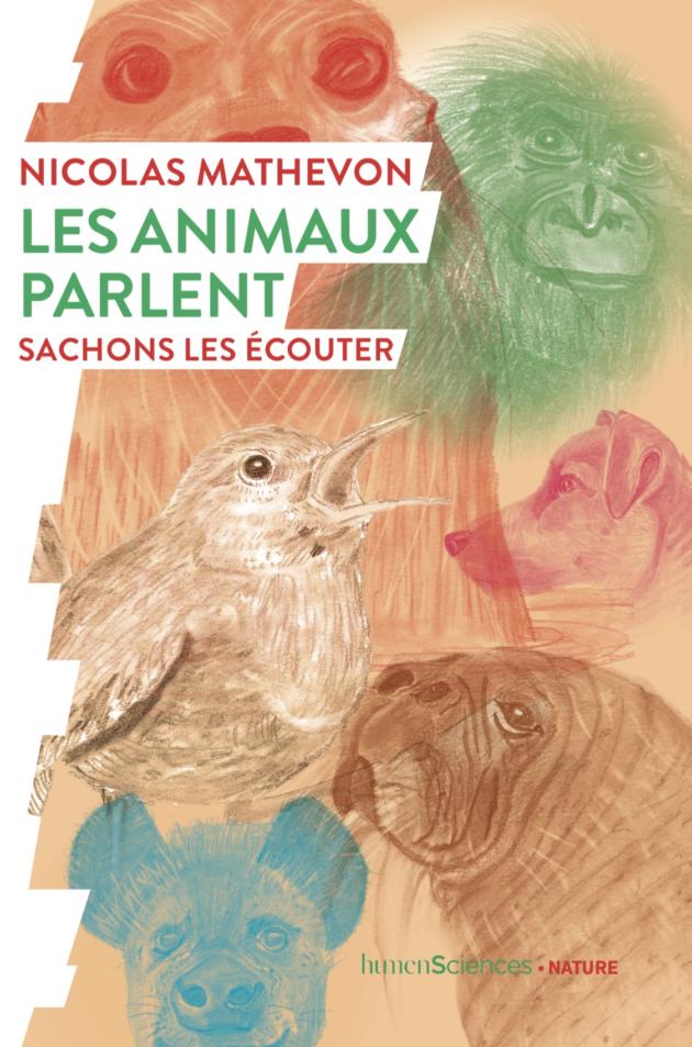 """Couverture de livre de Nicolas Mathevon : """"Les animaux parlent, sachons les écouter""""."""